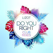 Do You Right (Club Mixes) by Lizot