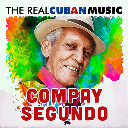 The Real Cuban Music (Remasterizado) by Compay Segundo