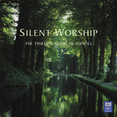 Silent Worship: The Timeless Music Of Handel de Various Artists