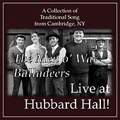 Live at Hubbard Hall! by The Men O' War Balladeers