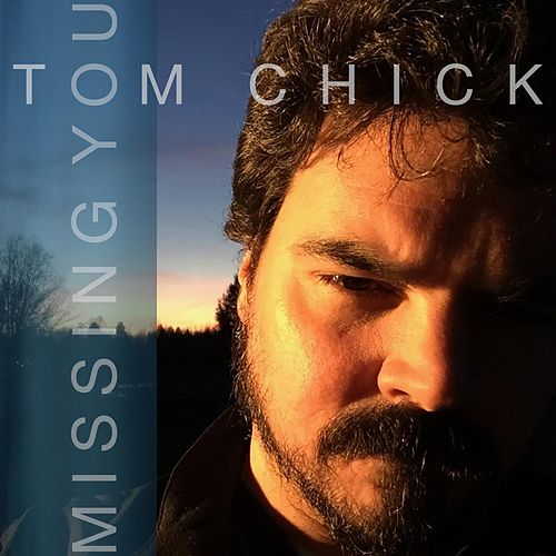 Missing You by Tom Chick