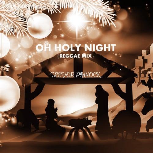 Oh Holy Night (Reggae Mix) by Trevor Pinnock