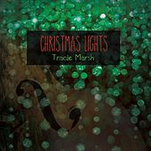 Christmas Lights by Tracie Marsh