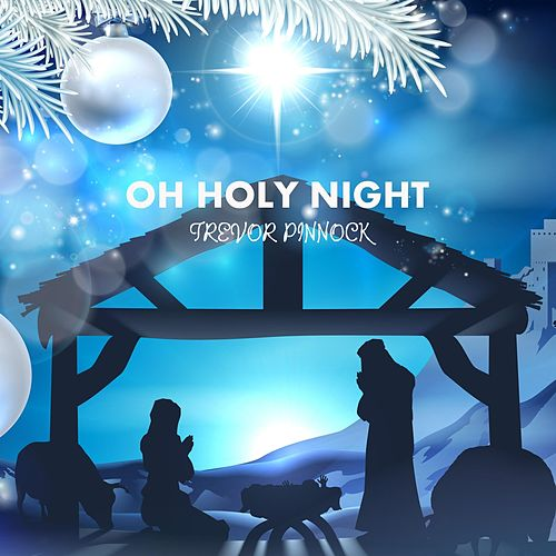 Oh Holy Night by Trevor Pinnock