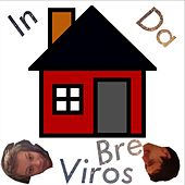 Viros In Da House Bre by Viros
