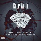 Keep At It (feat. MGS, Russ The Kid & Swervø) by Collin Silk