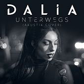 Unterwegs (Akustik Cover) by Dalia