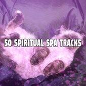 50 Spiritual Spa Tracks von Best Relaxing SPA Music