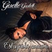 Estúpida Canción de Giselle Gastell