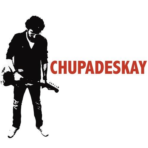 Chupadeskay by Chupadeskay