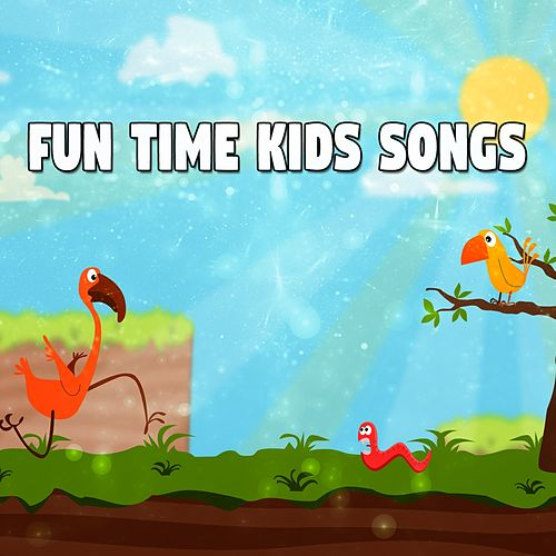 Fun Time Kids Songs by Songs For Children