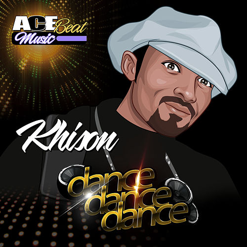 Dance Dance Dance (feat. Khison) [Paradise Mix] by Acebeat Music