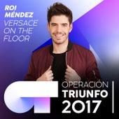Versace On The Floor (Operación Triunfo 2017) von Roi Méndez
