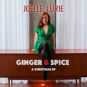 Ginger & Spice: A Christmas - EP by Joelle Lurie