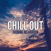 Chill Out Evening Relaxation von Club Bossa Lounge Players