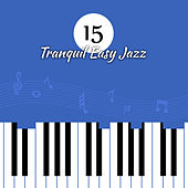 15 Tranquil Easy Jazz by The Jazz Instrumentals