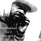 Vol. 2 Time to Eat by Blackbyblood