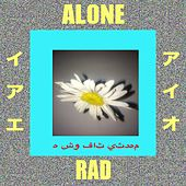 Alone by rad.