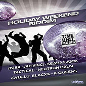 Holiday Weekend Riddim by Various Artists