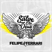 Salve Ela Deus de Felipe & Ferrari