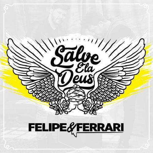 Salve Ela Deus by Felipe & Ferrari