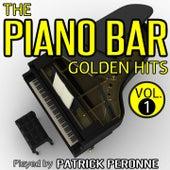 The Piano Bar Golden Hits - Volume 1 by Patrick Péronne