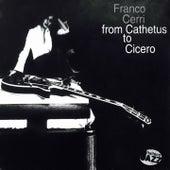 From Cathetus to Cicero by Franco Cerri
