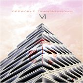 Offworld Transmissions, Vol. 6 - EP by Various Artists