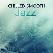 Chilled Smooth Jazz by Soft Jazz