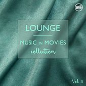 Lounge Music in Movies Collection, Vol.3 by Various Artists