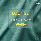 Lounge Music in Movies Collection, Vol.2 by Various Artists