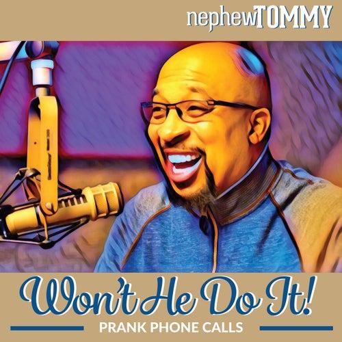 Won't He Do It by Nephew Tommy
