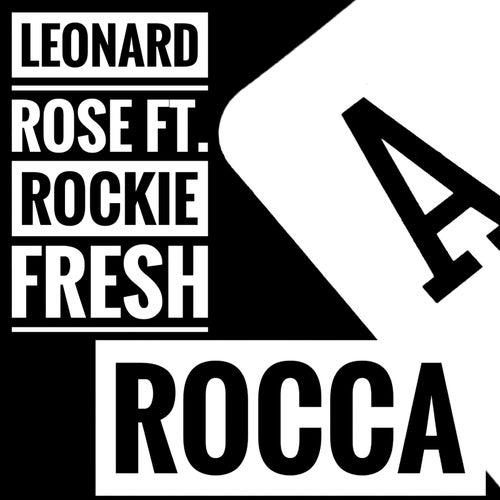 Rocca (feat. Rockie Fresh) by Leonard Rose