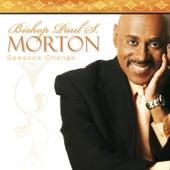 Seasons Change by Bishop Paul S. Morton