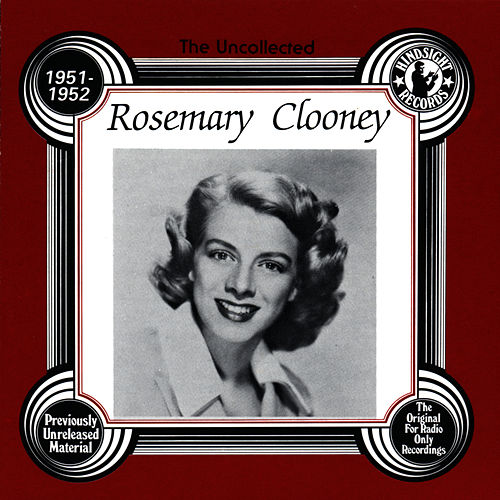 Rosemary Clooney, 1951-1952 by Rosemary Clooney