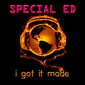 I Got It Made (Re-Recorded / Remastered) by Special Ed