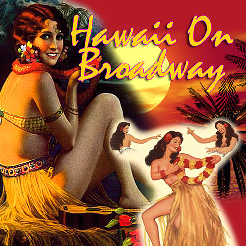 Hawaii On Broadway by Various Artists