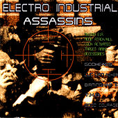 Electro Industrial Assassins von Various Artists