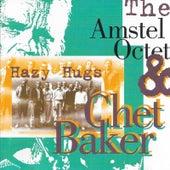 Hazy Hugs: The Amstel Octet & Chet Baker by Chet Baker