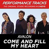 Come And Fill My Heart (Premiere Performance Plus Track) by Avalon