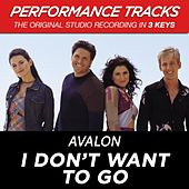 I Don't Want To Go (Premiere Performance Plus Track) by Avalon