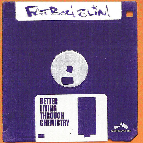 Better Living Through Chemistry by Fatboy Slim