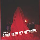 Come Into My Kitchen EP von Joakim