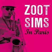 Zoot Sims In Paris by Zoot Sims
