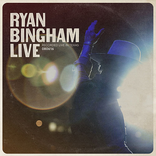 Ryan Bingham Live by Ryan Bingham
