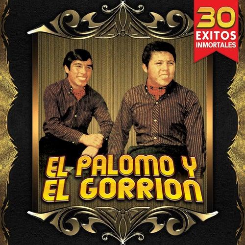 30 Exitos Inmortales by El Palomo Y El Gorrion