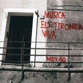 Mev 40 (1967-2007) by Musica Elettronica Viva