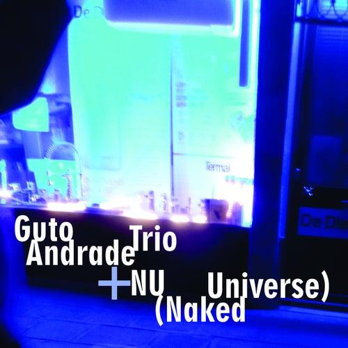 Guto Andrade Trio, Nu (Naked Universe) : O Quadrado Mágico by NU