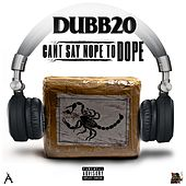 Can't Say No to Dope de Dubb 20