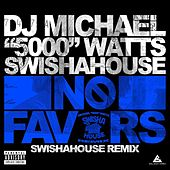 No Favors (Swishahouse Remix) by DJ Michael Watts